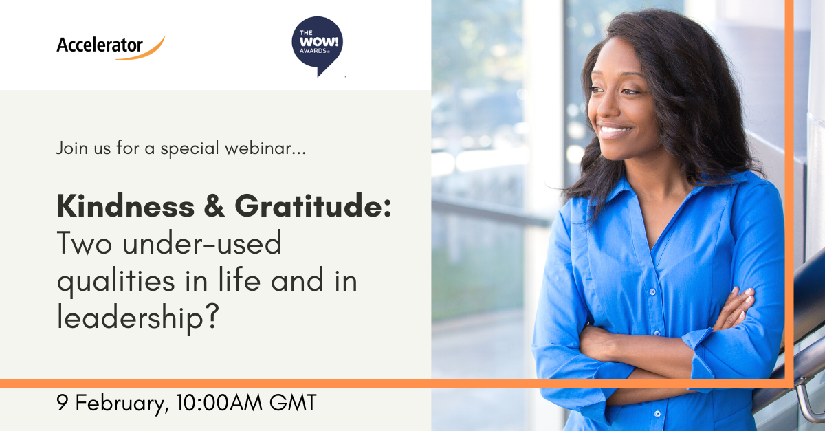 Kindness & Gratitude: Two under-used qualities in life and in leadership? - Free Webinar Registration
